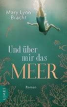 Und über mir das Meer: Roman (German Edition)