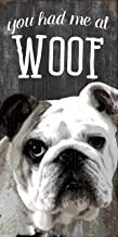 "You Had Me at Woof! 5"" x 10"" Black 7846017518"