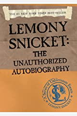 A Series of Unfortunate Events: Lemony Snicket: The Unauthorized Autobiography Kindle Edition