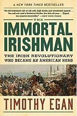 The Immortal Irishman: The Irish Revolutionary Who Became an American Hero Kindle Edition