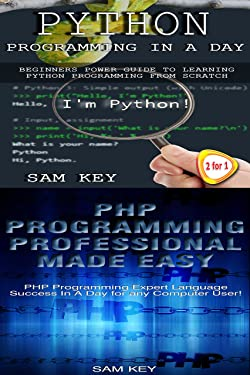 Programming #39:Python Programming In A Day & PHP Programming Professional Made Easy (Python Programming, Python Language, Python for beginners, Android ... Languages, Android, C Programming)