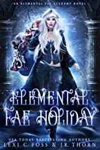 Elemental Fae Holiday: A Why Choose Paranormal Romance (Elemental Fae Academy Book 4)