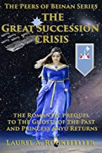 The Great Succession Crisis: 7th Anniversary Edition (The Peers of Beinan Book 1)