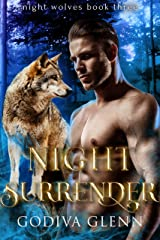 Night Surrender: A Wolf Shifter Romance (Night Wolves Book 3) Kindle Edition
