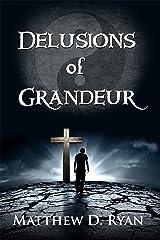 Delusions of Grandeur Kindle Edition