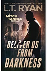 Deliver Us From Darkness: A Suspense Thriller (Mitch Tanner Book 3) Kindle Edition