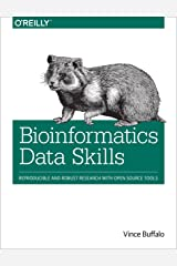 Bioinformatics Data Skills: Reproducible and Robust Research with Open Source Tools (English Edition) Format Kindle