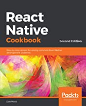 React Native Cookbook: Recipes for solving common React Native development problems, 2nd Edition (English Edition)