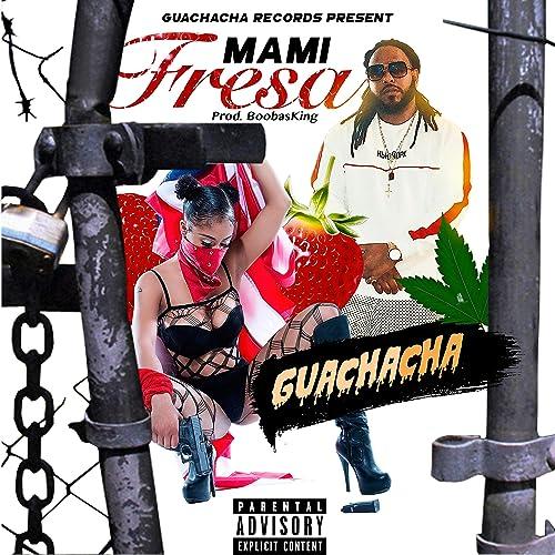 Amazon.com: Mami Fresa [Explicit]: Guachacha: MP3 Downloads