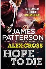 Hope to Die: (Alex Cross 22) Kindle Edition