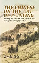 The Chinese on the Art of Painting: Texts by the Painter-Critics, from the Han through the Ch'ing Dynasties (Dover Fine Art, History of Art) (English Edition)