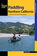 Paddling Northern California, 2nd: A Guide to the Area's Greatest Paddling Adventures (Paddling Series)