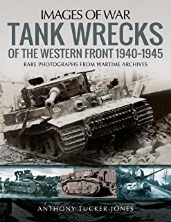 Tank Wrecks of the Western Front, 1940–1945 (Images of War)