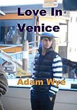 Love in Venice (Adam Wye Gay Romance Book 2)