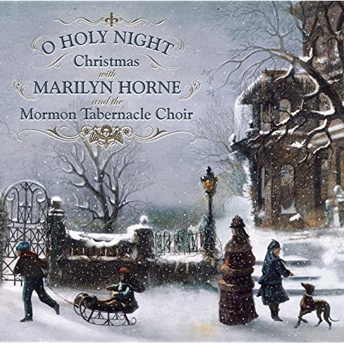 O Holy Night: Christmas With Marilyn Horne and The Mormon Tabernacle Choir by Marilyn Horne on ...