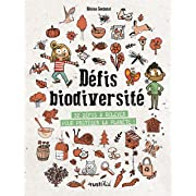 Défis biodiversité : 32 défis à relever pour protéger la planète !,