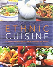 Ethnic Cuisine: 95 Great-tasting Recipes from Around the World
