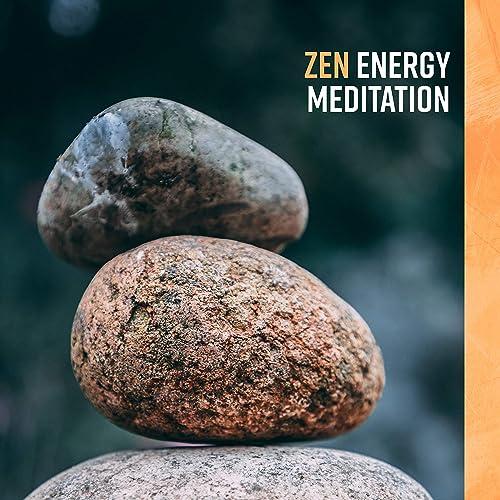 Zen Energy Meditation - Healing Music for Yoga, Deep Meditation