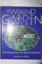 The Weekend Garden Guide: Work Saving Ways to a Beautiful Backyard