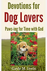 Devotions for Dog Lovers: Paws-ing for Time with God Kindle Edition