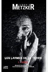 LES LARMES DE LA TERRE 1 - MARIE: Thriller horrifique Format Kindle