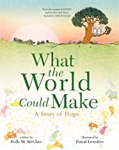 What the World Could Make: A Story of Hope