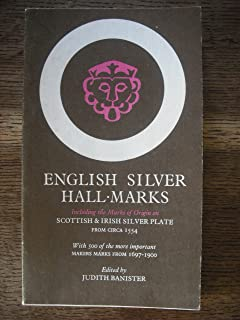 English silver hall-marks: with lists of English, Scottish and Irish hall-marks and makers marks;