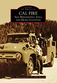 CAL FIRE: San Bernardino, Inyo, and Mono Counties (Images of America)