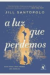 A luz que perdemos (Portuguese Edition) Kindle Edition