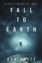 Fall to Earth (Pillars of Fire and Light Sci-Fi Book 1) (English Edition)