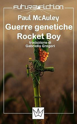 Guerre genetiche + Rocket Boy (Future Fiction Vol. 12)