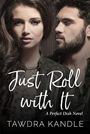 Just Roll With It (A Perfect Dish Book 4) (English Edition)