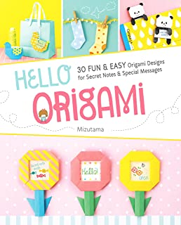 Hello Origami: 30 Fun & Easy Origami Designs for Secret Notes & Special Messages