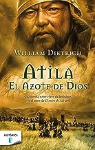 Atila. El azote de Dios (Spanish Edition)