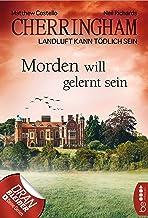 Cherringham - Morden will gelernt sein: Landluft kann tödlich sein (Ein Fall für Jack und Sarah 13) (German Edition)