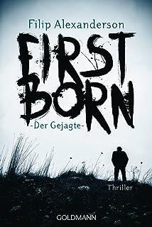 Firstborn: Der Gejagte - Thriller (German Edition)