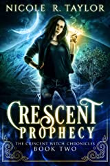 Crescent Prophecy (The Crescent Witch Chronicles Book 2) Kindle Edition