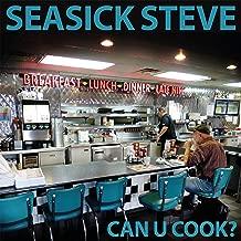 seasick steve can u cook
