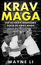 Krav Maga: The Ultimate Beginners Guide To Krav Maga (English Edition)