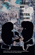 Theology and the Political: The New Debate, sic v ([sic] Series Book 5)
