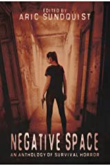 Negative Space: An Anthology of Survival Horror Kindle Edition