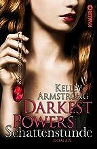 Darkest Powers: Schattenstunde: Roman (Die Chloe-Saunders-Reihe 1) (German Edition)