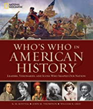 Who's Who in American History: Leaders, Visionaries, and Icons Who Shaped Our Nation