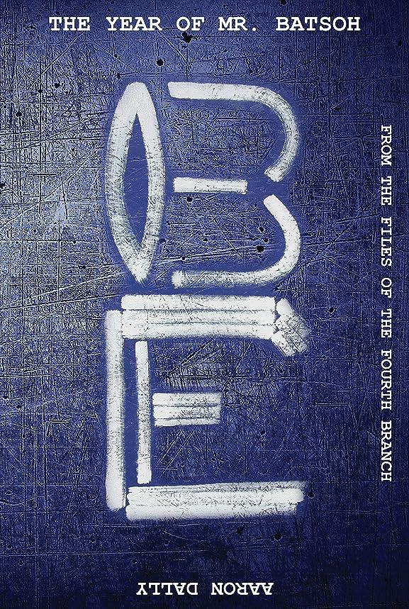 食事チャネルツーリストThe Year of Mr. Batsoh: From The Files Of The Fourth Branch (English Edition)