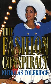 The Fashion Conspiracy: A Remarkable Journey Through the Empires of Fashion (English Edition)