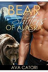 Bear Shifters of Alaska Kindle Edition