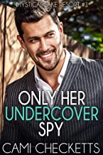 Only Her Undercover Spy (Mystical Lake Resort Romance Book 1)