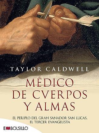 Médico de cuerpos y almas / Dear and Glorious Physician: El periplo del gran sanador San Lucas, el tercer evangelista