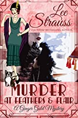Murder at Feathers & Flair: a 1920s cozy historical mystery (A Ginger Gold Mystery Book 4) Kindle Edition