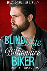 Blind Date with a Billionaire Biker (Blind Date Disasters Book 3) Kindle Edition